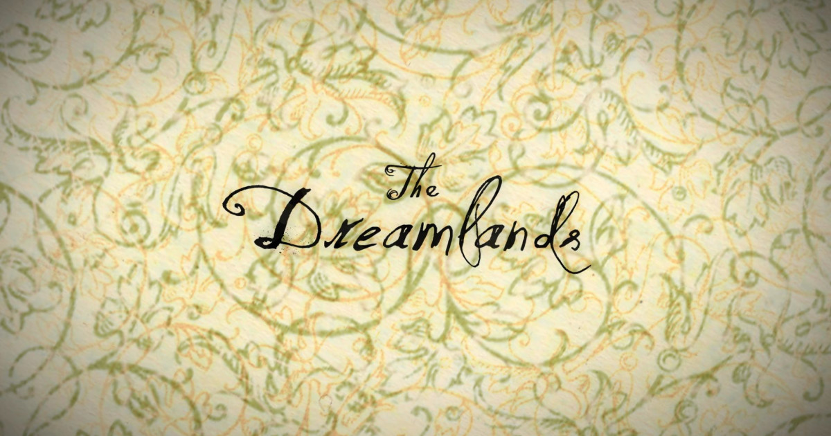 THE DREAMLANDS  - H.P. Lovecrafts Dream Cycle