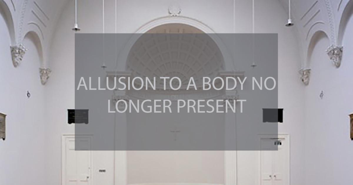 Allusion to a Body no Longer Present