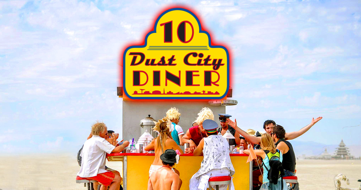 Dust City Diner - 10th Anniversary at Burning Man