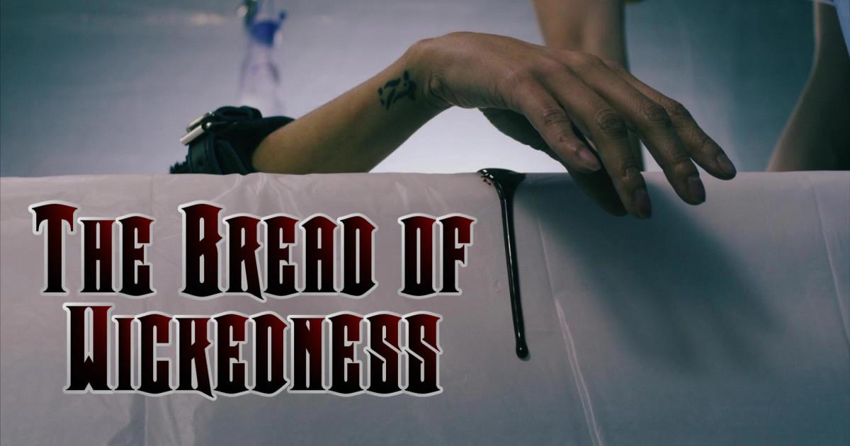 THE BREAD OF WICKEDNESS, FILM