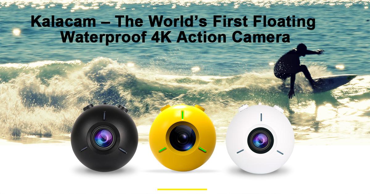 Kalacam-The World's 1st Floating 4K Action Camera