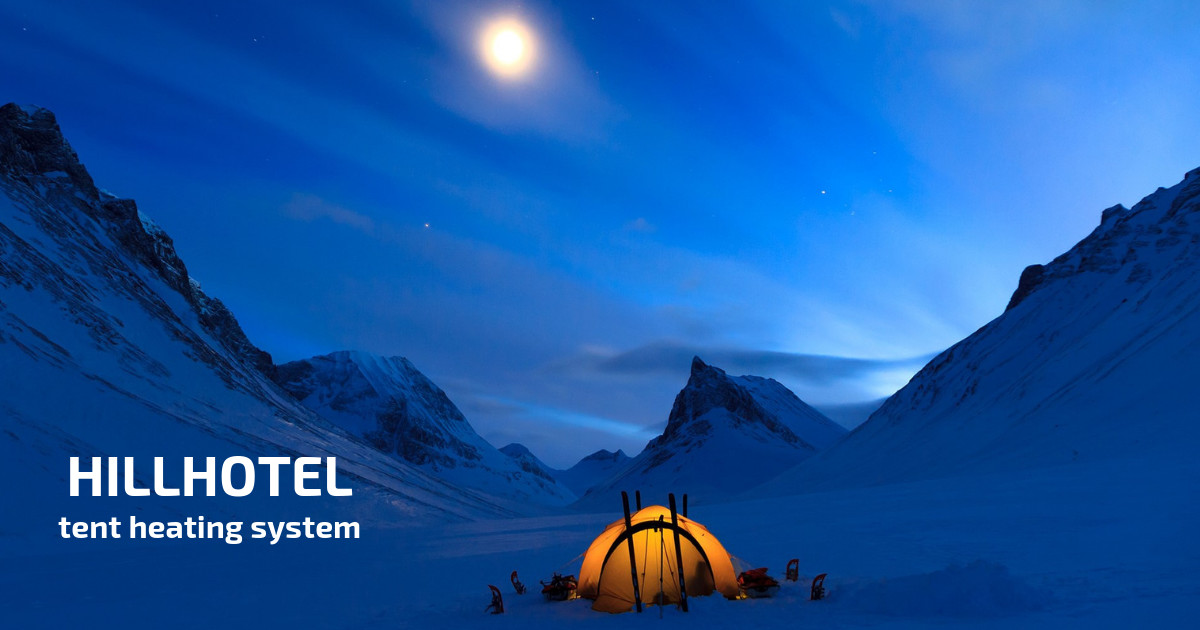 HillHotel tent heating system