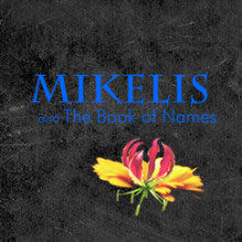 Short film mikelis and story collection the book of names indiegogo fandeluxe Images