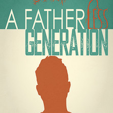 A Fatherless Generation : Documentary | Indiegogo