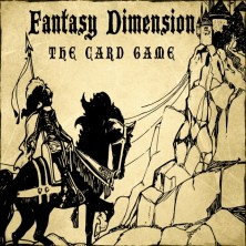 Fantasy Dimension The Card Game | Indiegogo