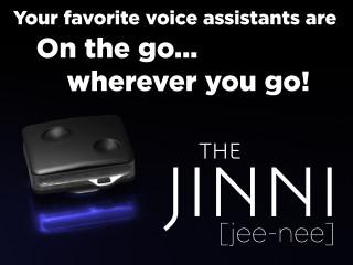 The Jinni 'jee-nee' for Alexa, Okay Google or Siri | Indiegogo