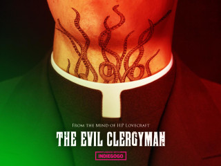 The Evil Clergyman - A Lovecraftian Short Film | Indiegogo