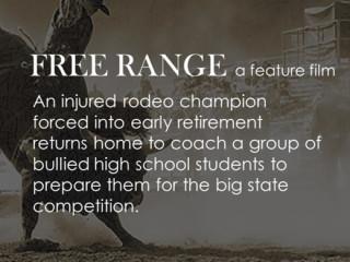FREE RANGE a feature film | Indiegogo