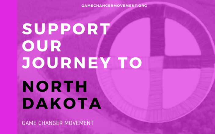 Support Game Changing Art in Standing Rock#NoDAPL