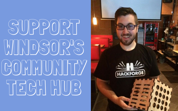 Support Hackforge, Windsor's Tech Hub!