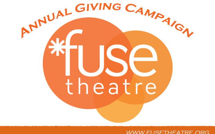 Fuse Theatre Annual Giving Campaign