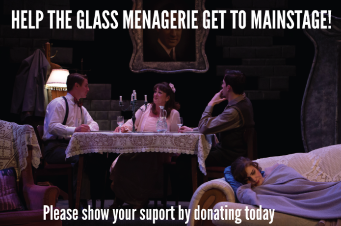 Help THE GLASS MENAGERIE Get to MAINSTAGE FESTIVAL | Indiegogo