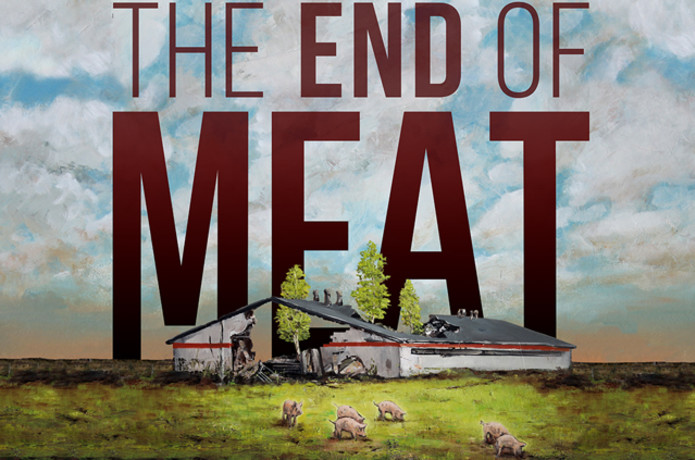 The End of Meat | Indiegogo