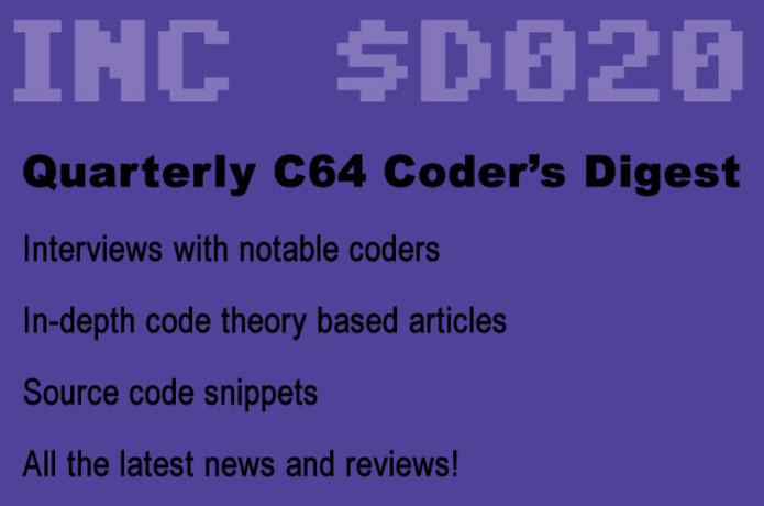 INC $D020: The Quarterly C64 Coder's Digest   Indiegogo