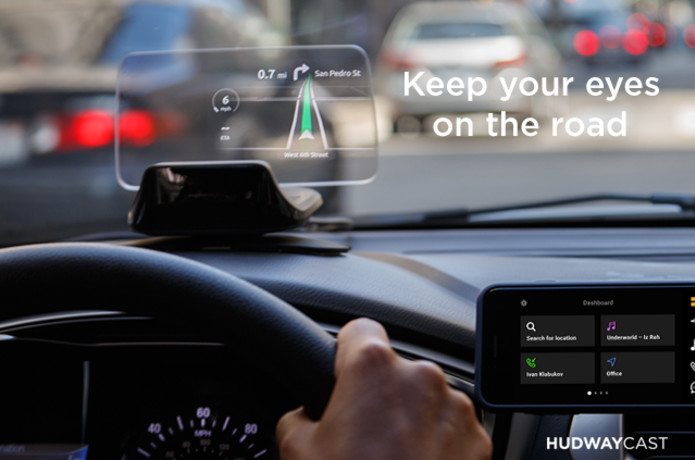 HUDWAY Cast: Keep your eyes on the road! | Indiegogo
