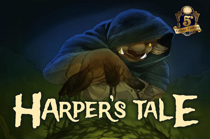 Harper's Tale: An Adventure Path for DnD 5e   Indiegogo