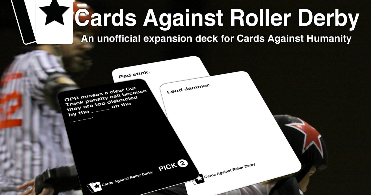 Cards Against Roller Derby - A CAH Expansion Deck | Indiegogo