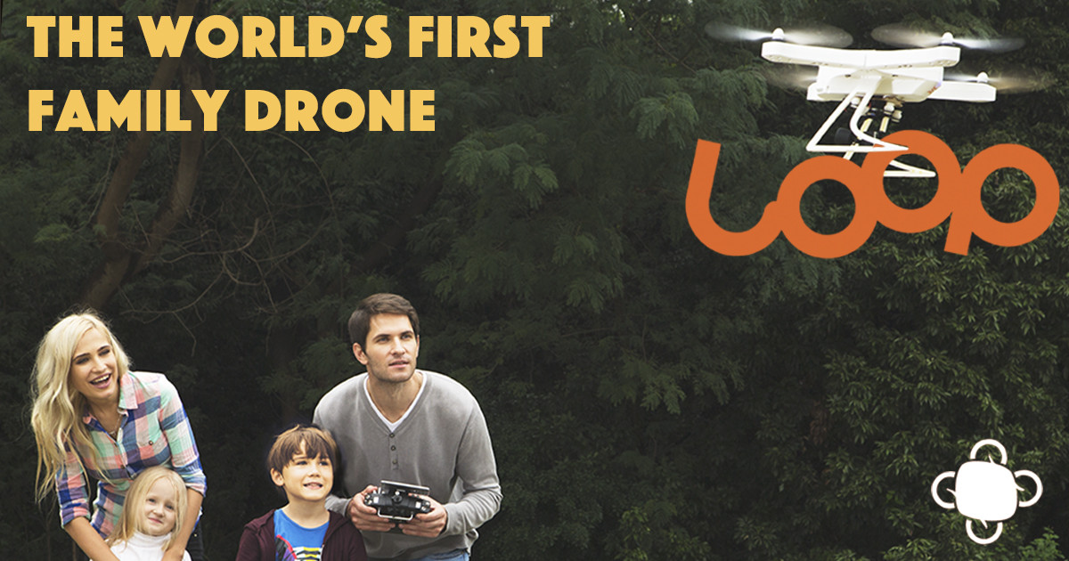 The Loop - The World's First Family Drone