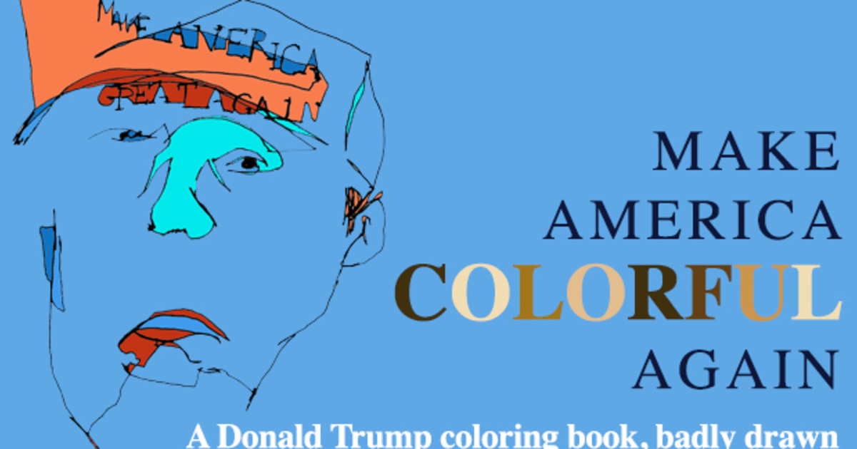 Make America Colorful Again Indiegogo How To Make A Coloring Book