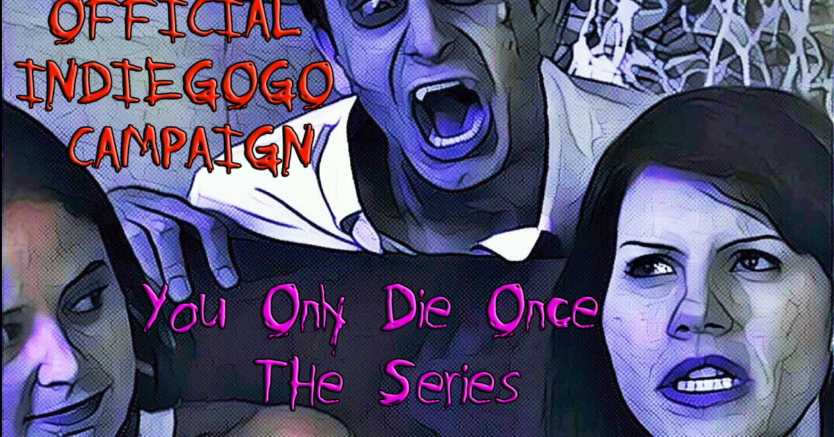d4a24dc94f7fc You Only Die Once The Series