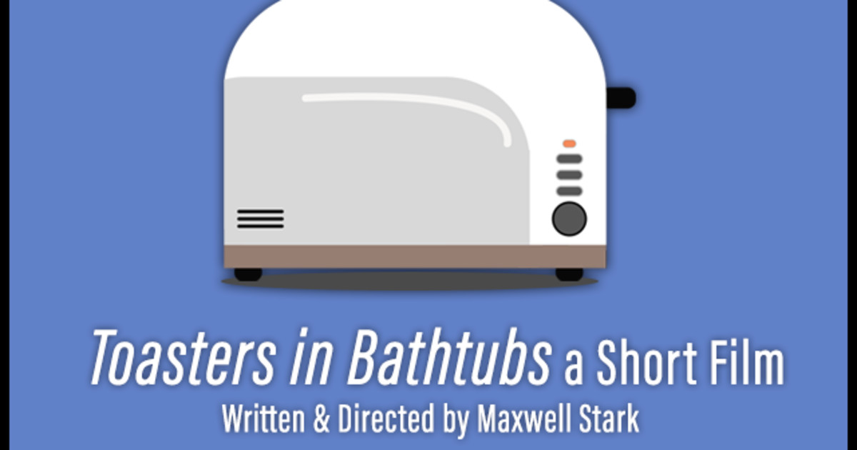 Toasters In Bathtubs Indiegogo