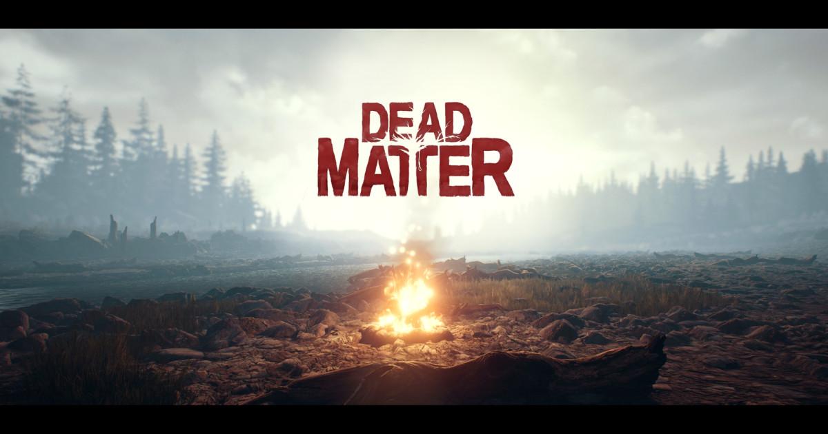 Dead Matter   Indiegogo
