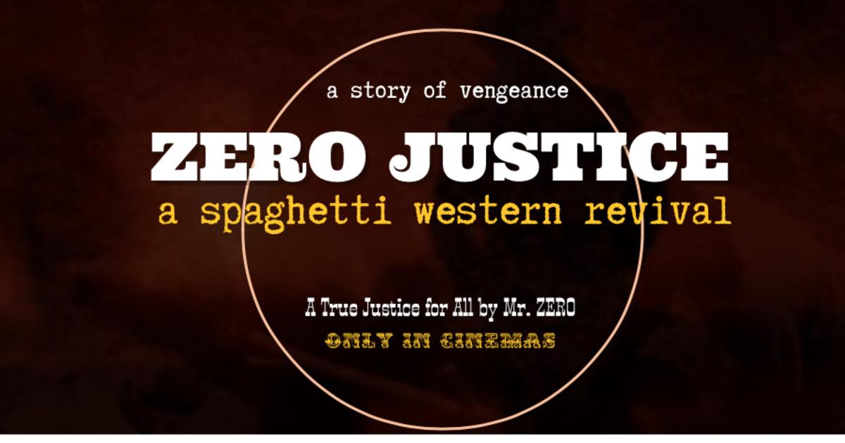 ZERO JUSTICE a spaghetti western revival | Indiegogo