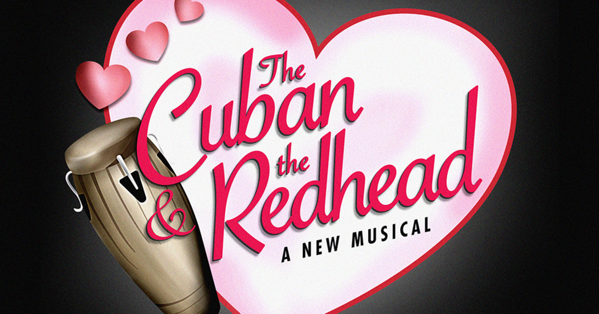 The Cuban The Redhead A New American Musical Indiegogo