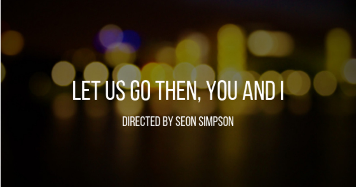 let us go then you and i