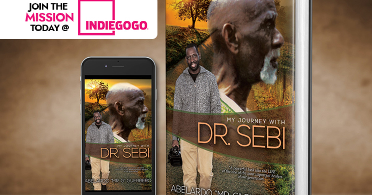 My Journey with Dr  Sebi | Indiegogo