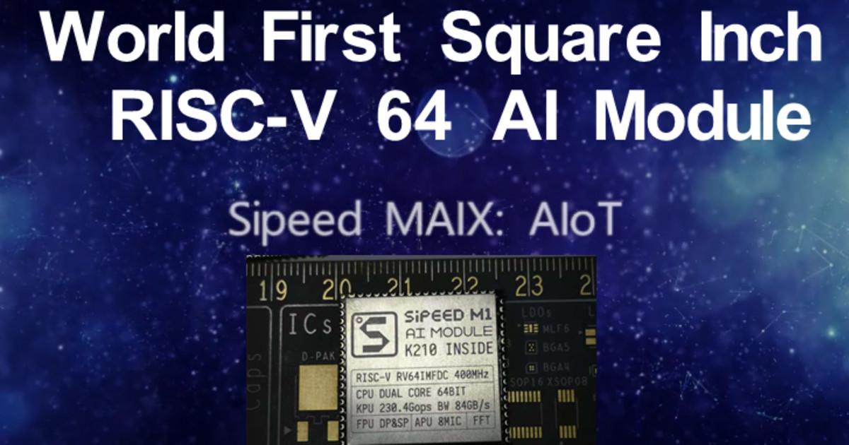 Sipeed MAIX : The World First RISC-V 64 AI Module | Indiegogo