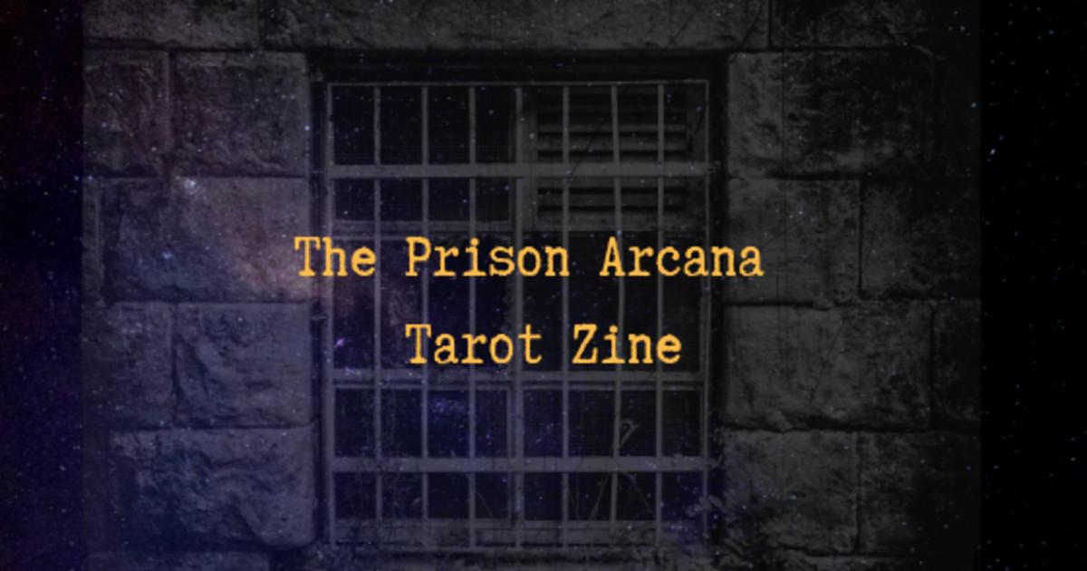 The Prison Arcana Tarot Zine | Indiegogo
