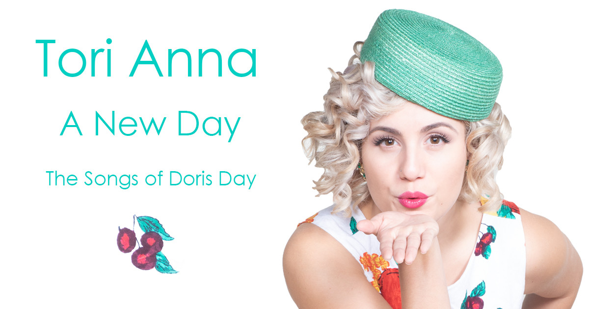 Tori Anna - A New Day: The Songs of Doris Day | Indiegogo