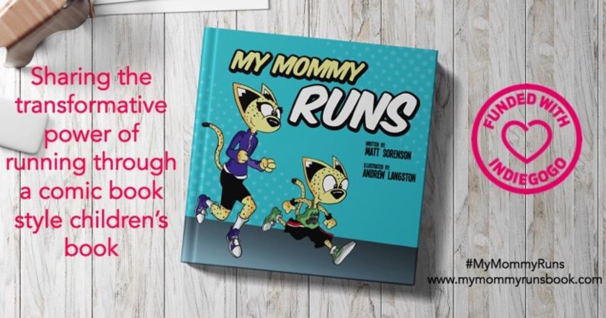 47b265412 My Mommy Runs - A Children's Book | Indiegogo