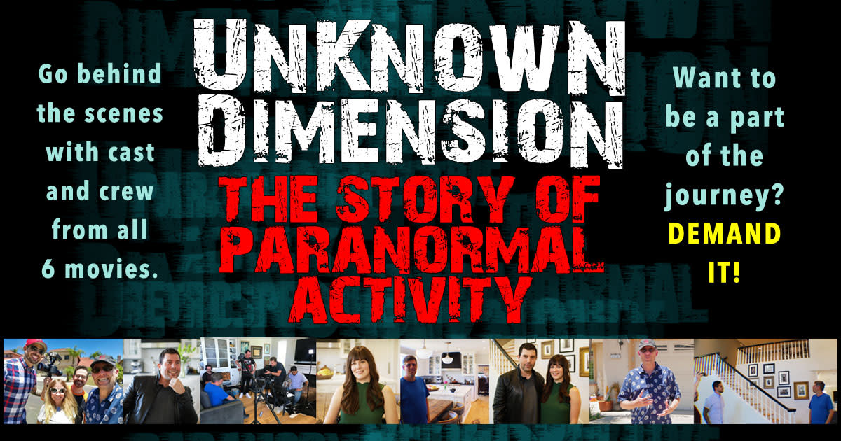 Unknown Dimension: The Paranormal Activity Story | Indiegogo