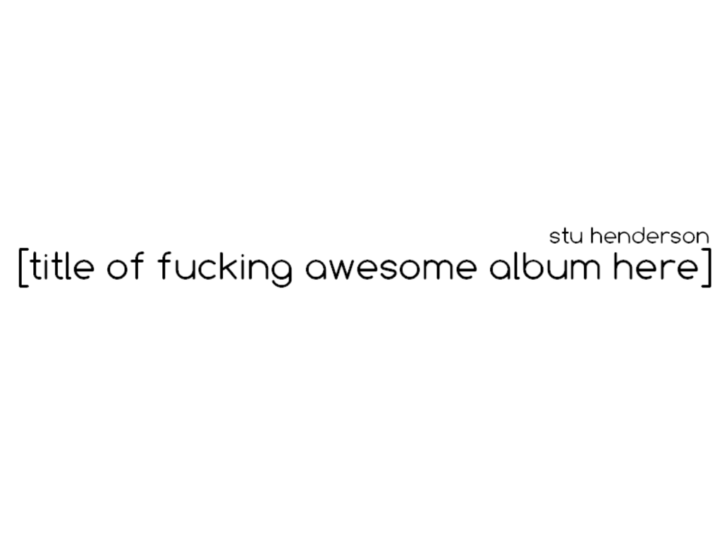 Title Of Fucking Awesome Album Here Indiegogo