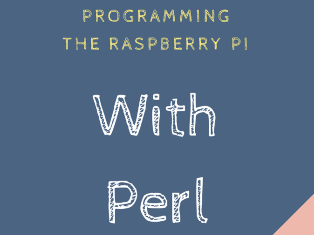 Ebook Programming The Raspberry Pi With Perl Indiegogo Wiringpi I2c Code