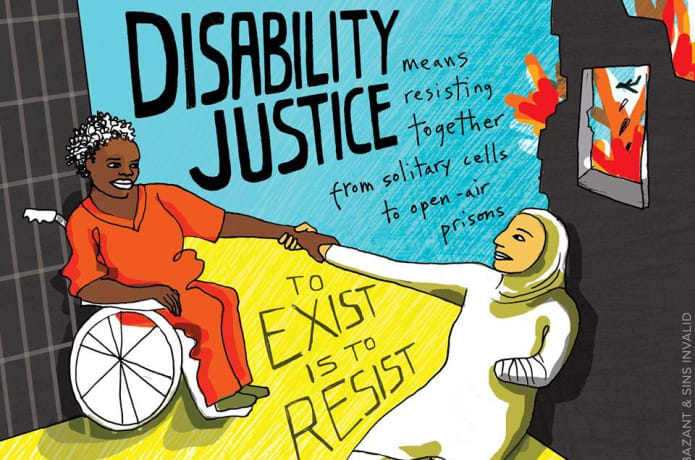 Disability justice means resisting together from solitary           cells to open-air prisons - to exist is to resist - figure by           Bazant and Sins Invalid