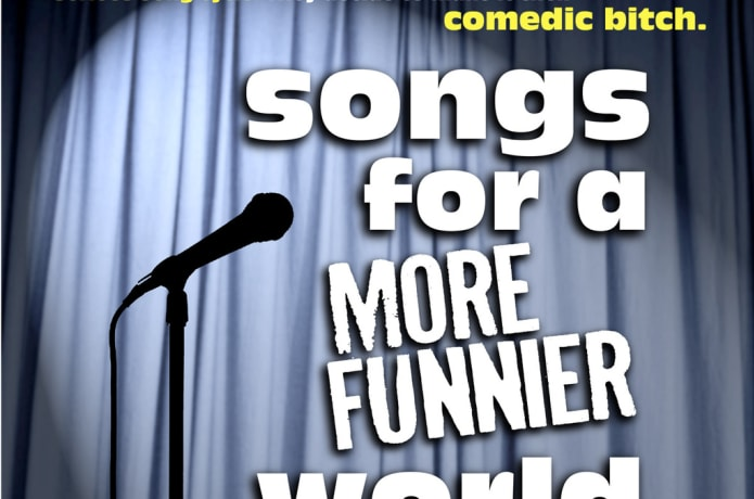 Songs For A More Funnier World: a new musical by Stuart