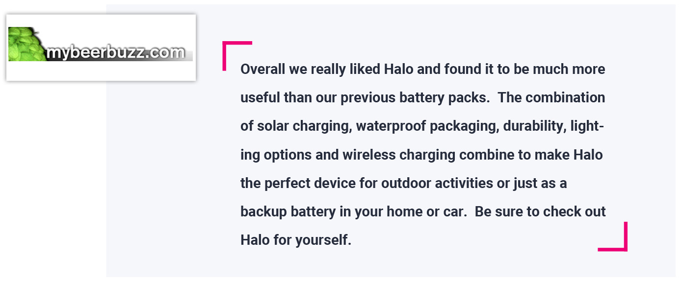 Halo Ip65 Wireless Solar Power Bank With Light Indiegogo 37 X Battery Chargers Circuits And Projects It Can Charge All My Stuff Get Me Back Home If I Need Its Just Like One Thing That Bring Do Everything