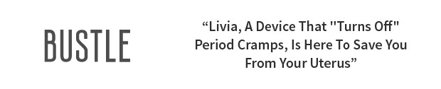 Livia - The Off Switch for Menstrual Pain | Indiegogo