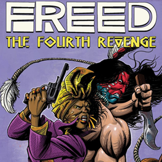 FREED #1: THE FOURTH REVENGE COMIC BOOK