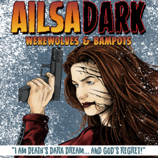 AILSA DARK: WEREWOLVES & BAMPOTS - The FULL SAGA!
