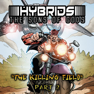 Hybrids: The Killing Field Part 1 and 2